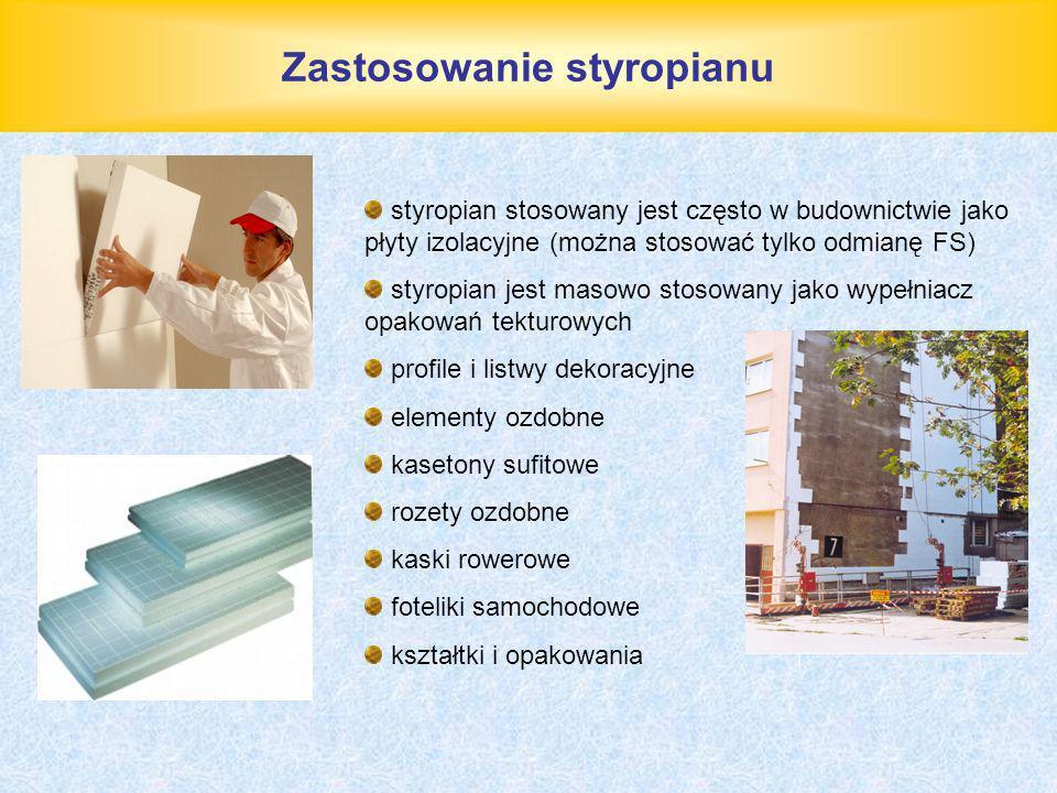 Zastosowanie styropianu styropian stosowany jest często w budownictwie jako płyty izolacyjne (można stosować tylko odmianę FS) styropian jest masowo s