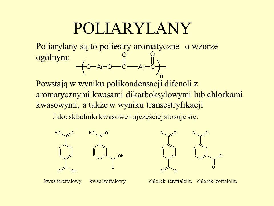 POLIARYLANY Poliarylany są to poliestry aromatyczne o wzorze ogólnym: Powstają w wyniku polikondensacji difenoli z aromatycznymi kwasami dikarboksylow