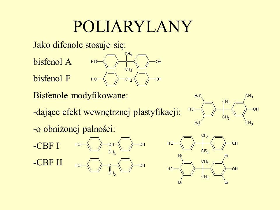 POLIARYLANY Jako difenole stosuje się: bisfenol A bisfenol F Bisfenole modyfikowane: -dające efekt wewnętrznej plastyfikacji: -o obniżonej palności: -