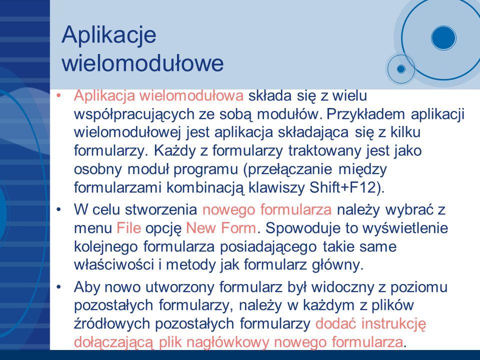 Aplikacje wielomodułowe Aplikacja wielomodułowa składa się z wielu współpracujących ze sobą modułów. Przykładem aplikacji wielomodułowej jest aplikacj