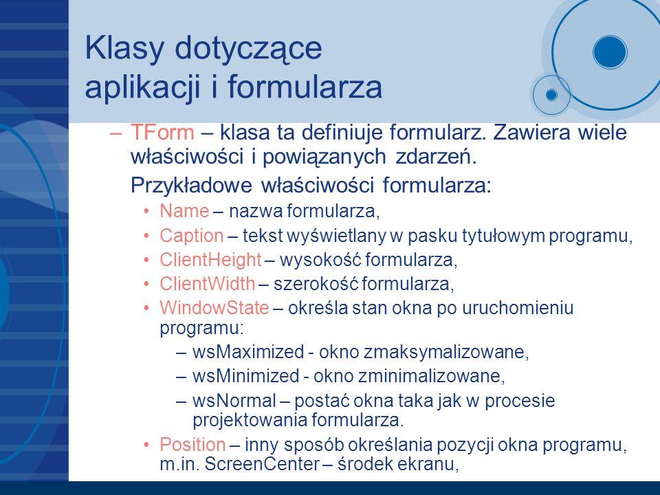 Aplikacje wielodokumentowe Możemy wyróżnić dwa rodzaje aplikacji: –Aplikacje jednodokumentowe (SDI – Single Document Interface) – komunikacja z użytkownikiem odbywa się za pomocą jednego okna głównego z dodatkowymi oknami dialogowymi, –Aplikacje wielodokumentowe (MDI – Multiple Document Interface) – aplikacja taka posiada jedno okno główne (MDI parent), komunikacja z użytkownikiem realizowana jest z wykorzystaniem tzw.