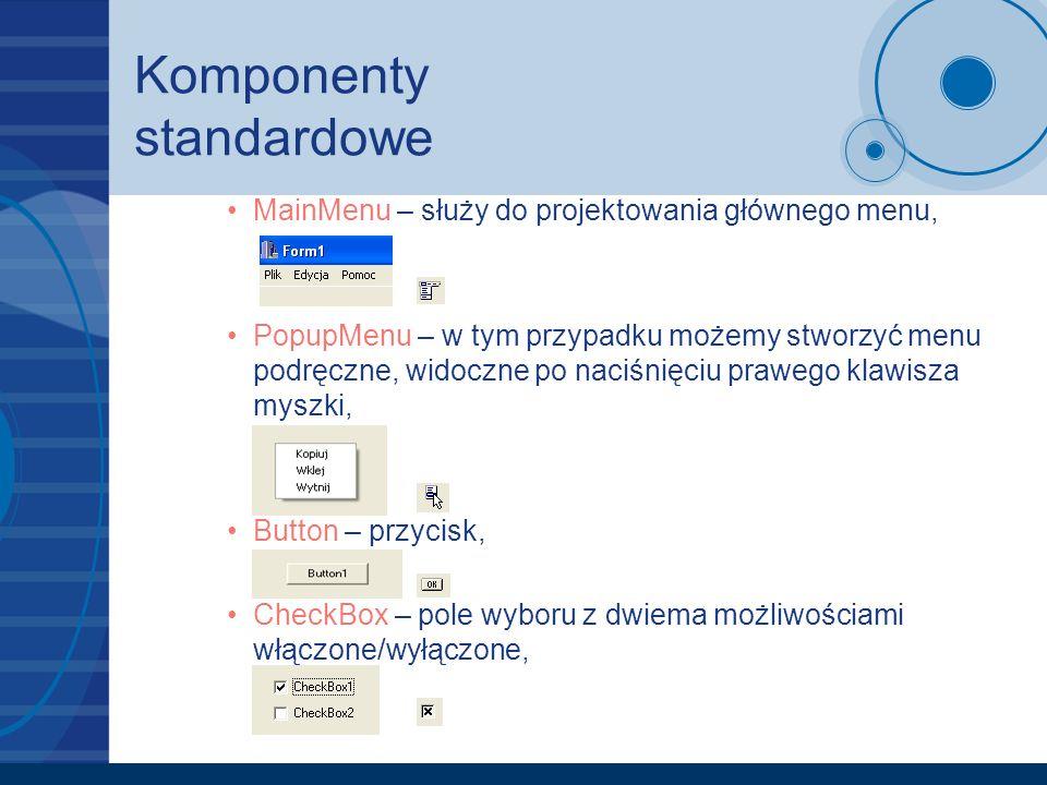 Komponenty standardowe RadioButton – pole wyboru z wieloma opcjami, ale umożliwiające wybór tylko jednej z nich, ListBox – lista elementów do wyboru, ComboBox – rozwijalna lista elementów do wyboru, ScrollBar – pasek przewijania,