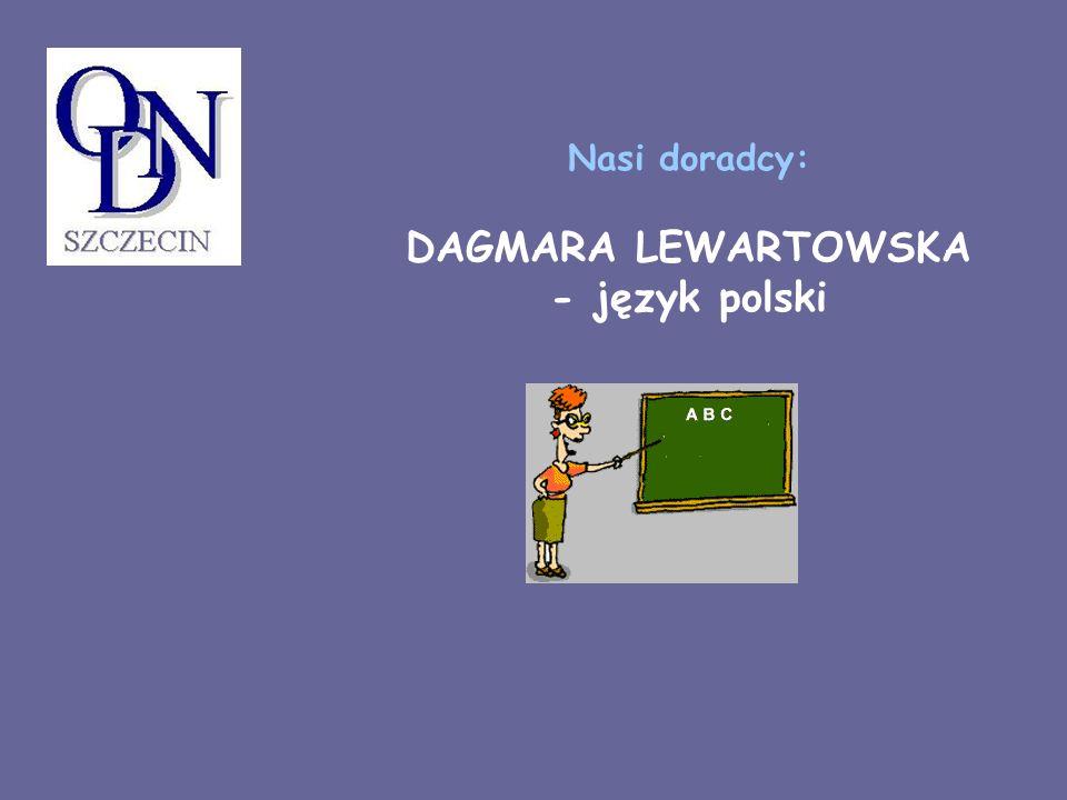 Nasi doradcy: DAGMARA LEWARTOWSKA - język polski