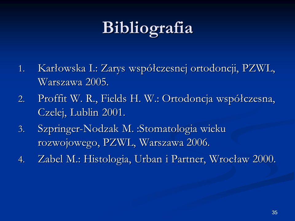 35 Bibliografia 1. Karłowska I.: Zarys współczesnej ortodoncji, PZWL, Warszawa 2005. 2. Proffit W. R., Fields H. W.: Ortodoncja współczesna, Czelej, L