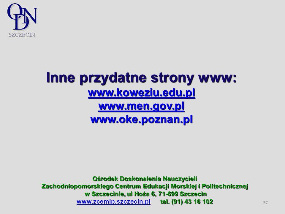 Ośrodek Doskonalenia Nauczycieli Zachodniopomorskiego Centrum Edukacji Morskiej i Politechnicznej w Szczecinie, ul Hoża 6, 71-699 Szczecin www.zcemip.