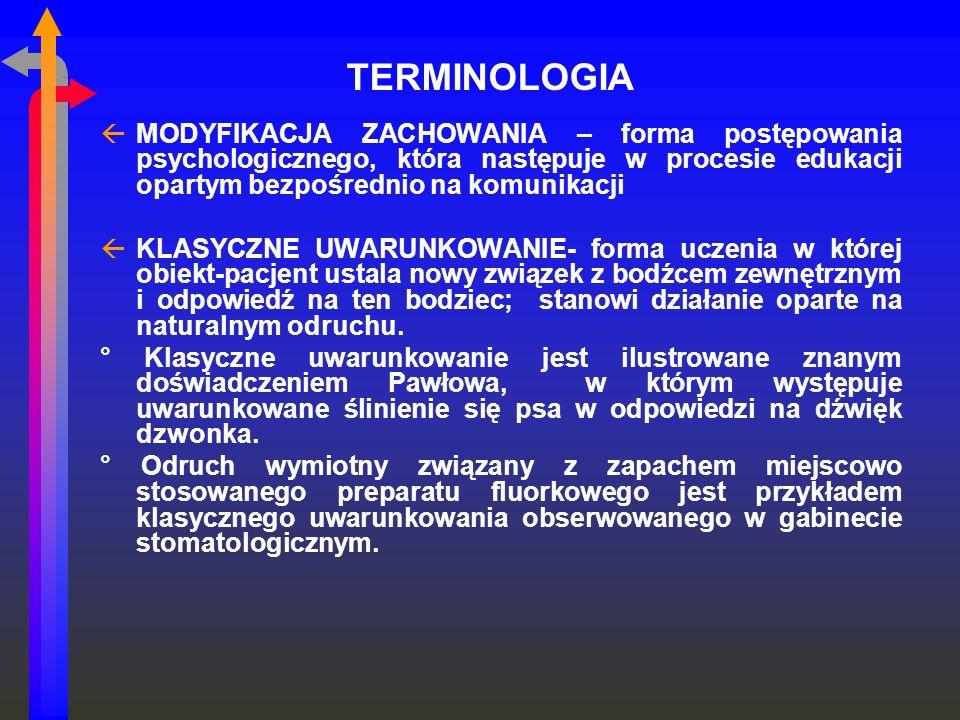 ßMODYFIKACJA ZACHOWANIA – forma postępowania psychologicznego, która następuje w procesie edukacji opartym bezpośrednio na komunikacji ßKLASYCZNE UWAR