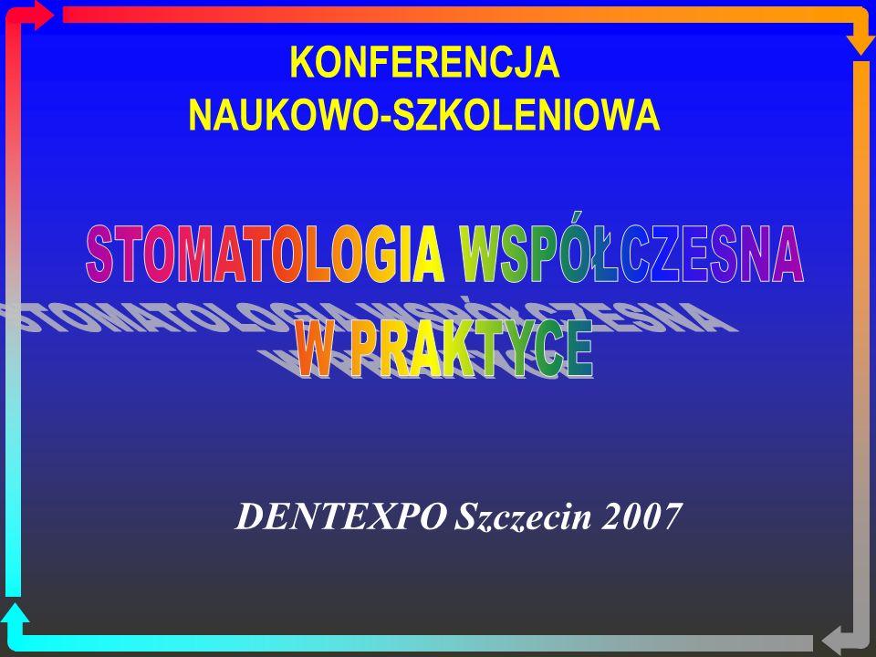KONFERENCJA NAUKOWO-SZKOLENIOWA DENTEXPO Szczecin 2007