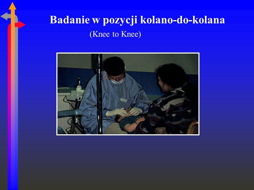 Badanie w pozycji kolano-do-kolana (Knee to Knee)