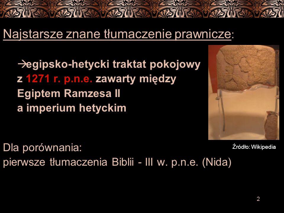 2 Najstarsze znane tłumaczenie prawnicze : egipsko-hetycki traktat pokojowy z 1271 r.