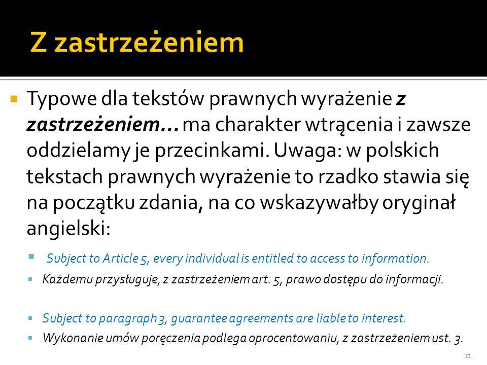 Typowe dla tekstów prawnych wyrażenie z zastrzeżeniem... ma charakter wtrącenia i zawsze oddzielamy je przecinkami. Uwaga: w polskich tekstach prawnyc
