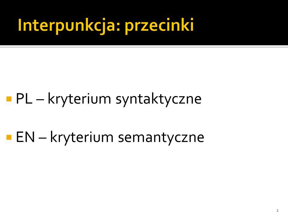 PL – kryterium syntaktyczne EN – kryterium semantyczne 2