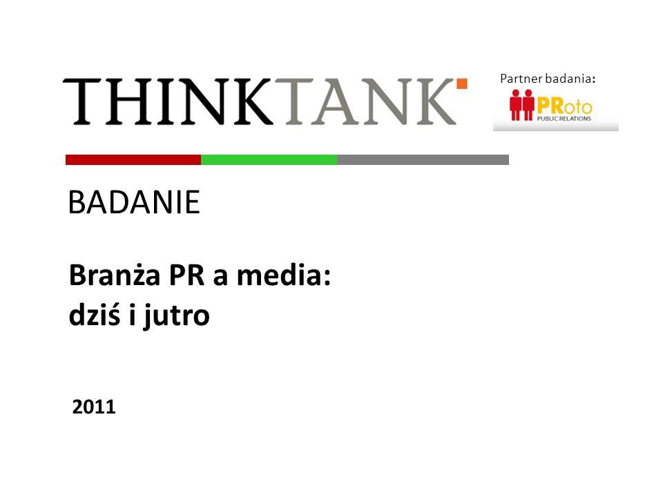 BADANIE 2011 Branża PR a media: dziś i jutro Partner badania:
