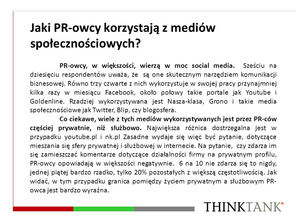 Jaki PR-owcy korzystają z mediów społecznościowych? PR-owcy, w większości, wierzą w moc social media. Sześciu na dziesięciu respondentów uważa, że są