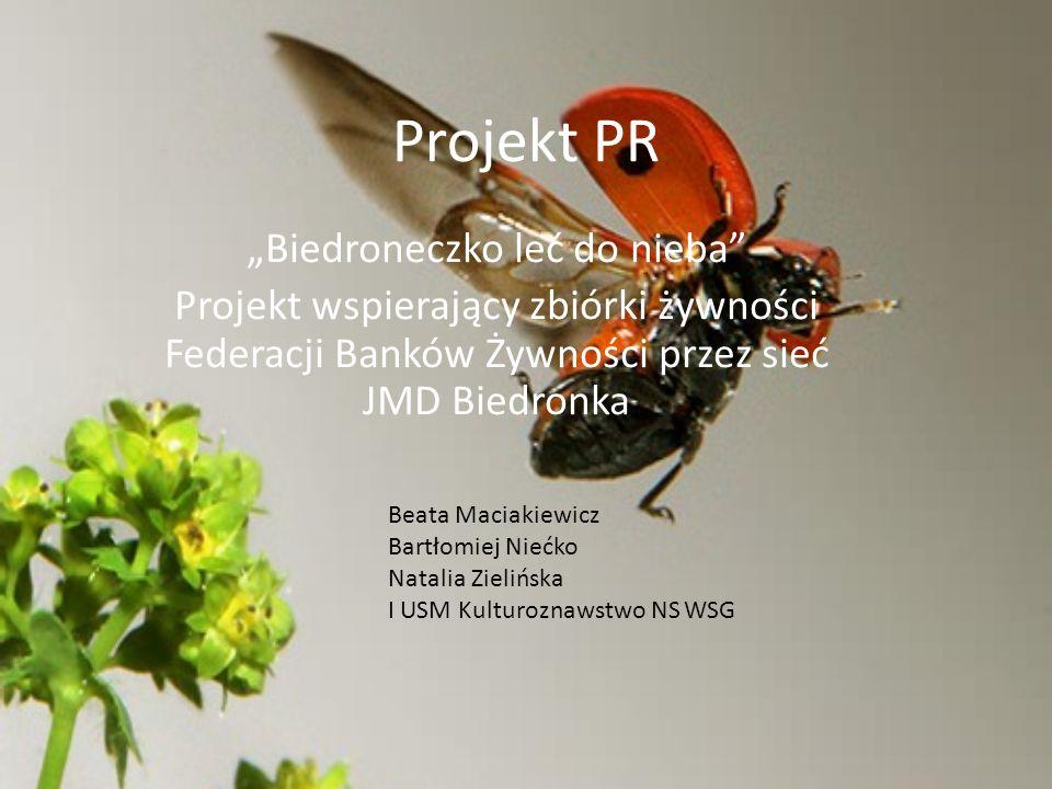 Projekt PR Biedroneczko leć do nieba Projekt wspierający zbiórki żywności Federacji Banków Żywności przez sieć JMD Biedronka Beata Maciakiewicz Bartło