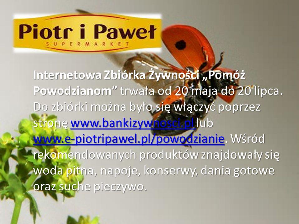 Internetowa Zbiórka Żywności Pomóż Powodzianom trwała od 20 maja do 20 lipca. Do zbiórki można było się włączyć poprzez stronę www.bankizywnosci.pl lu
