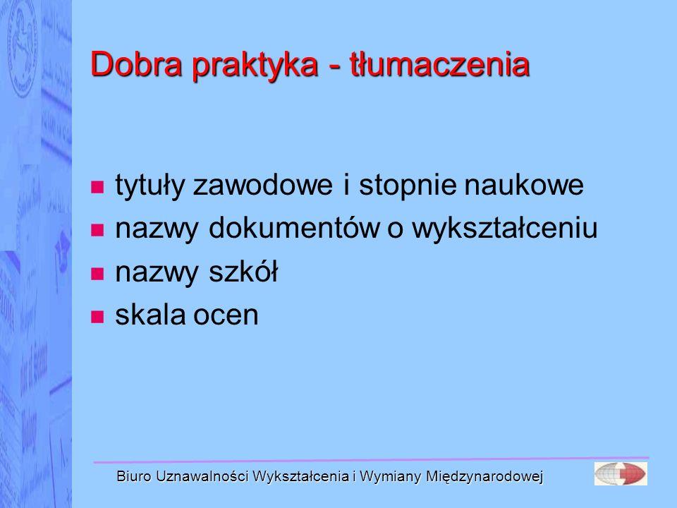 Biuro Uznawalności Wykształcenia i Wymiany Międzynarodowej Dobra praktyka - tłumaczenia tytuły zawodowe i stopnie naukowe nazwy dokumentów o wykształc