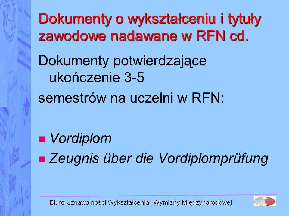Biuro Uznawalności Wykształcenia i Wymiany Międzynarodowej Dokumenty o wykształceniu i tytuły zawodowe nadawane w RFN cd. Dokumenty potwierdzające uko