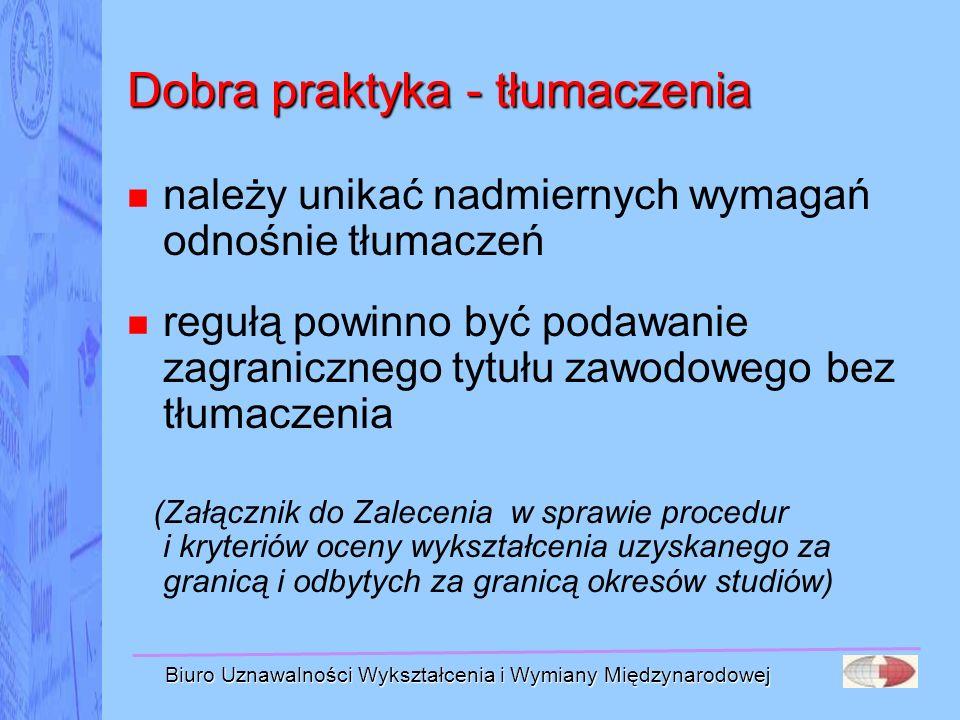 Biuro Uznawalności Wykształcenia i Wymiany Międzynarodowej Dobra praktyka - tłumaczenia należy unikać nadmiernych wymagań odnośnie tłumaczeń regułą po