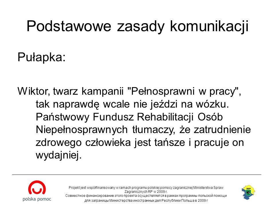 Podstawowe zasady komunikacji Pułapka: Wiktor, twarz kampanii