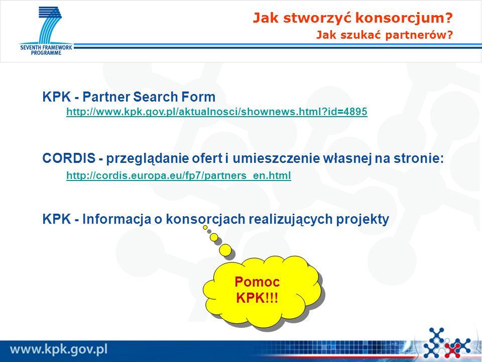 KPK - Partner Search Form http://www.kpk.gov.pl/aktualnosci/shownews.html?id=4895 CORDIS - przeglądanie ofert i umieszczenie własnej na stronie: http: