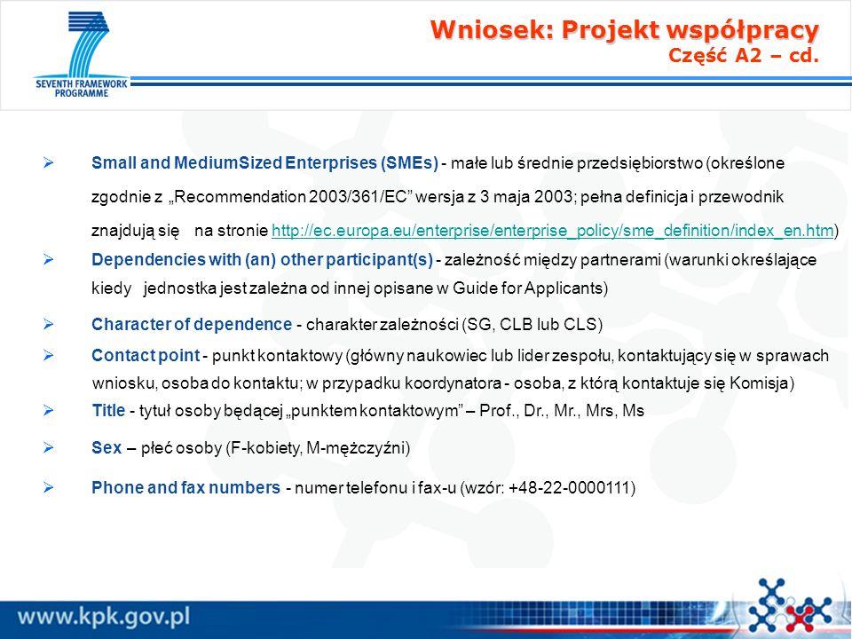 Wniosek: Projekt współpracy Wniosek: Projekt współpracy Część A2 – cd. Small and MediumSized Enterprises (SMEs) - małe lub średnie przedsiębiorstwo (o