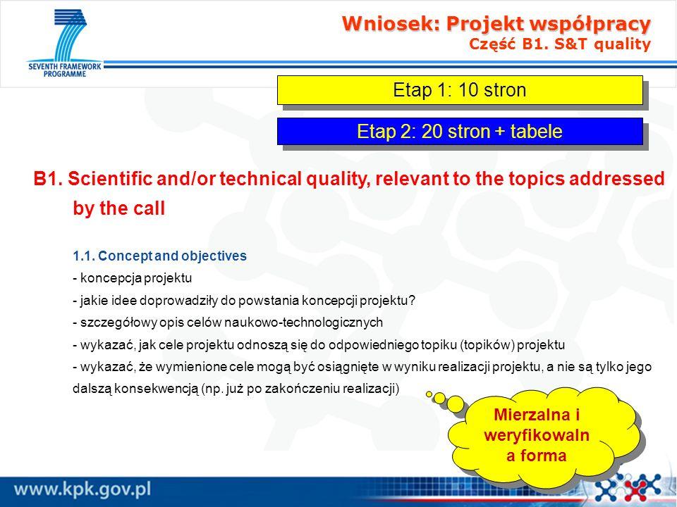 Wniosek: Projekt współpracy Wniosek: Projekt współpracy Część B1. S&T quality B1. Scientific and/or technical quality, relevant to the topics addresse