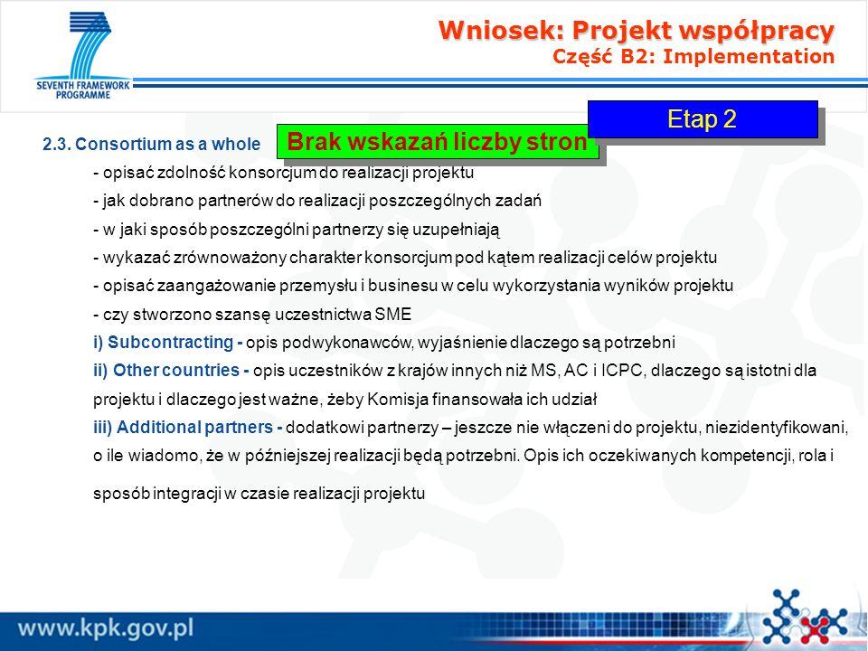 Wniosek: Projekt współpracy Wniosek: Projekt współpracy Część B2: Implementation 2.3. Consortium as a whole - opisać zdolność konsorcjum do realizacji