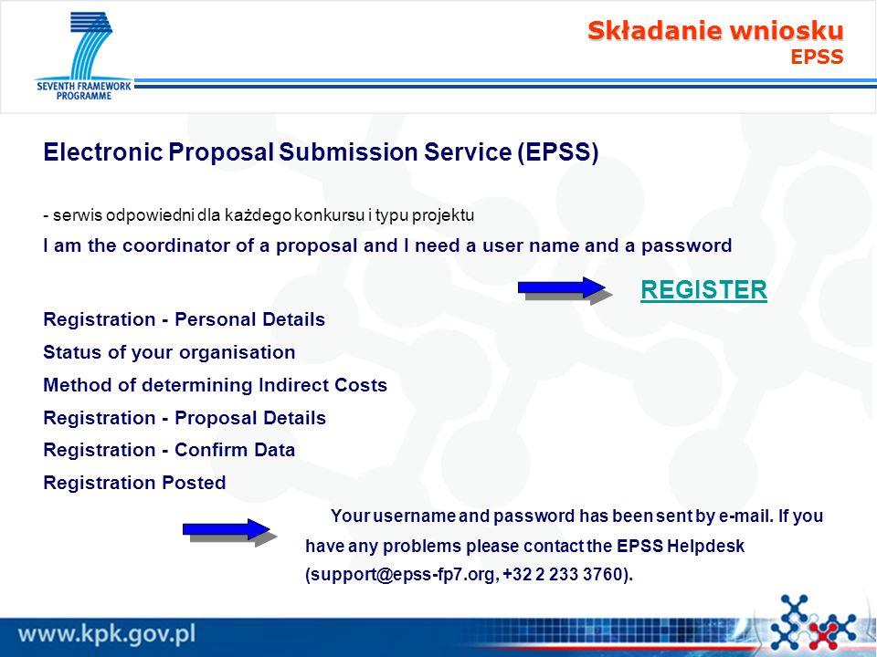 Składanie wniosku Składanie wniosku EPSS Electronic Proposal Submission Service (EPSS) - serwis odpowiedni dla każdego konkursu i typu projektu I am t