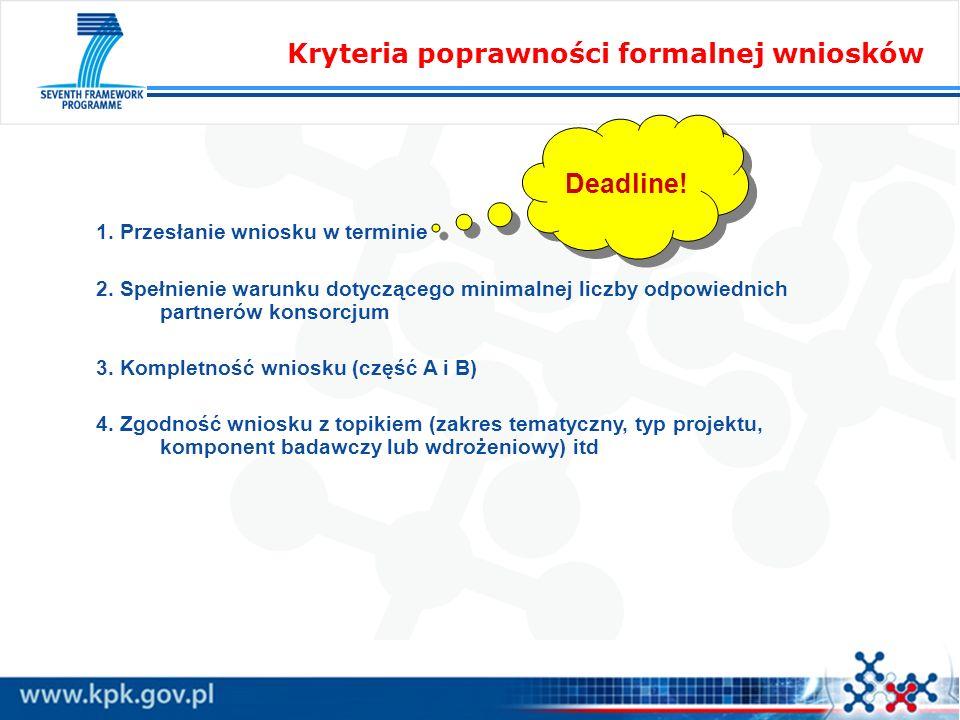 1. Przesłanie wniosku w terminie 2. Spełnienie warunku dotyczącego minimalnej liczby odpowiednich partnerów konsorcjum 3. Kompletność wniosku (część A