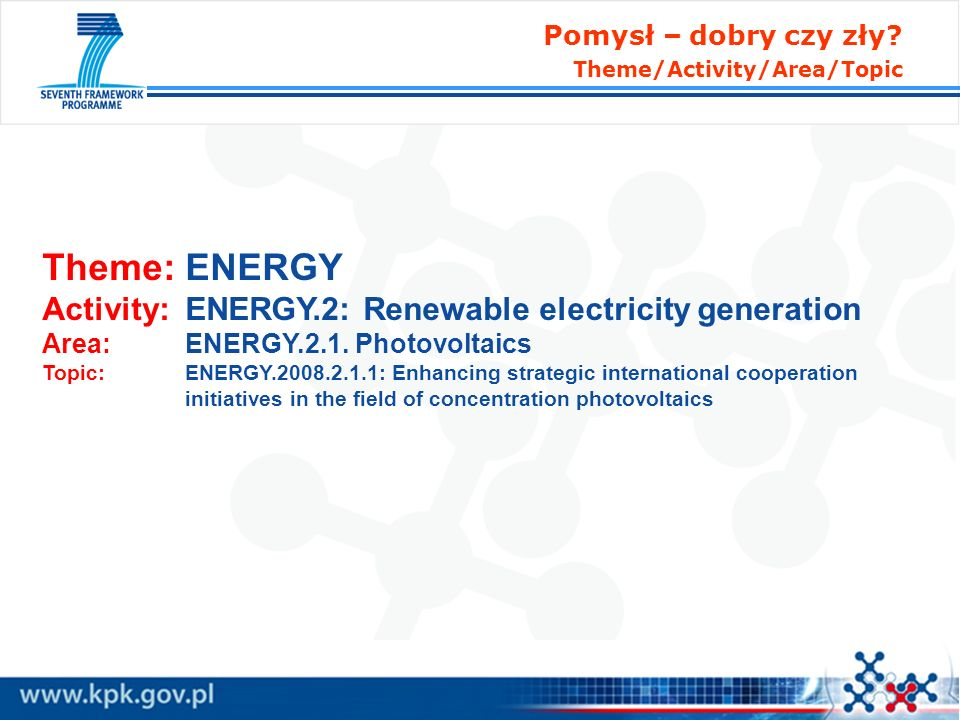Theme: ENERGY Activity: ENERGY.2: Renewable electricity generation Area: ENERGY.2.1. Photovoltaics Topic: ENERGY.2008.2.1.1: Enhancing strategic inter