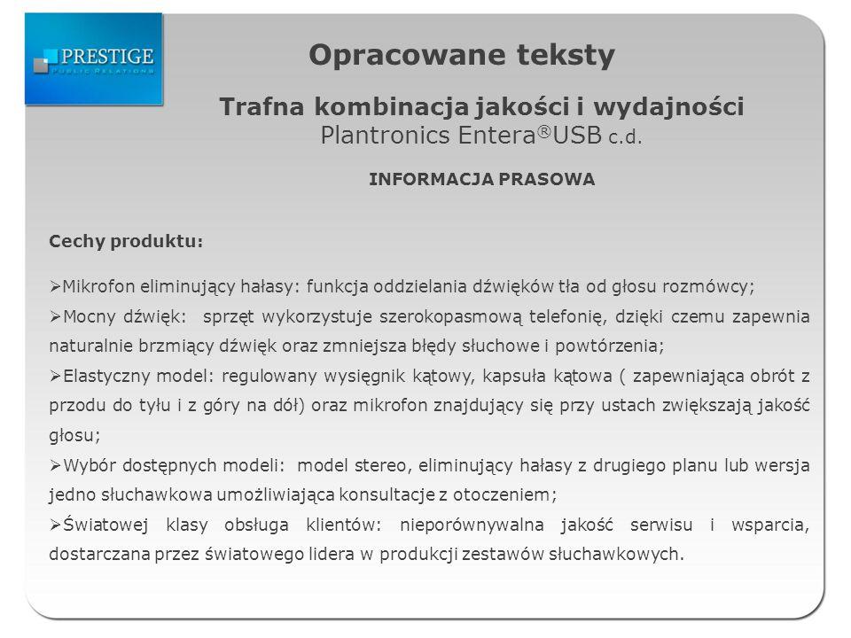 Opracowane teksty Trafna kombinacja jakości i wydajności Plantronics Entera ® USB c.d.