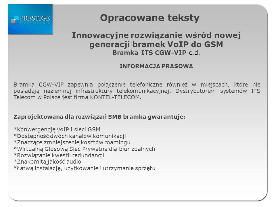Opracowane teksty Innowacyjne rozwiązanie wśród nowej generacji bramek VoIP do GSM Bramka ITS CGW-VIP c.d.