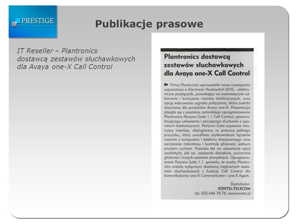 Publikacje prasowe IT Reseller – Plantronics dostawcą zestawów słuchawkowych dla Avaya one-X Call Control