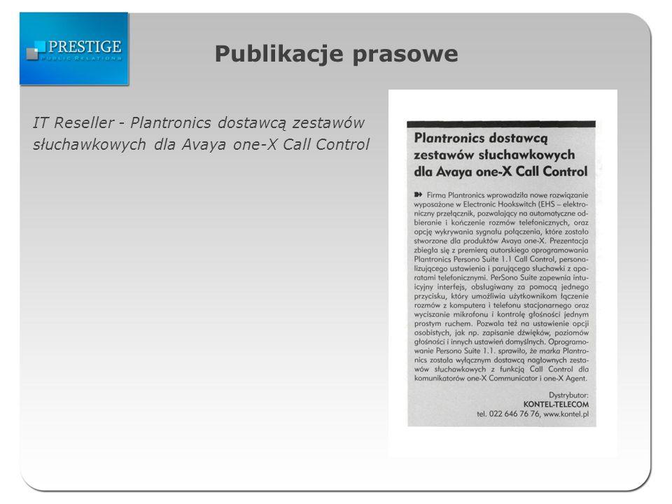 Publikacje prasowe IT Reseller - Plantronics dostawcą zestawów słuchawkowych dla Avaya one-X Call Control