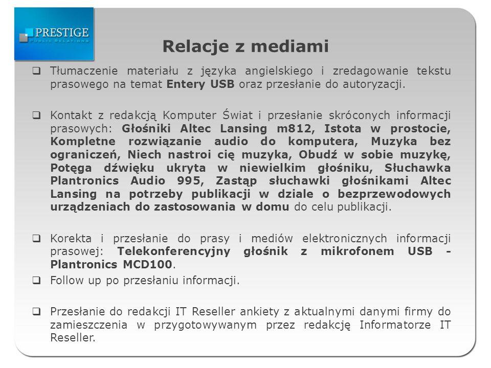 Relacje z mediami Tłumaczenie materiału z języka angielskiego i zredagowanie tekstu prasowego na temat Entery USB oraz przesłanie do autoryzacji.