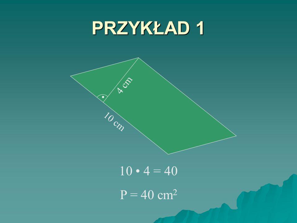 ZASADA OBLICZANIA POLA RÓWNOLEGŁOBOKU h III. a P = a h Pole równoległoboku równe jest iloczynowi długości wysokości przez długość podstawy (boku na kt