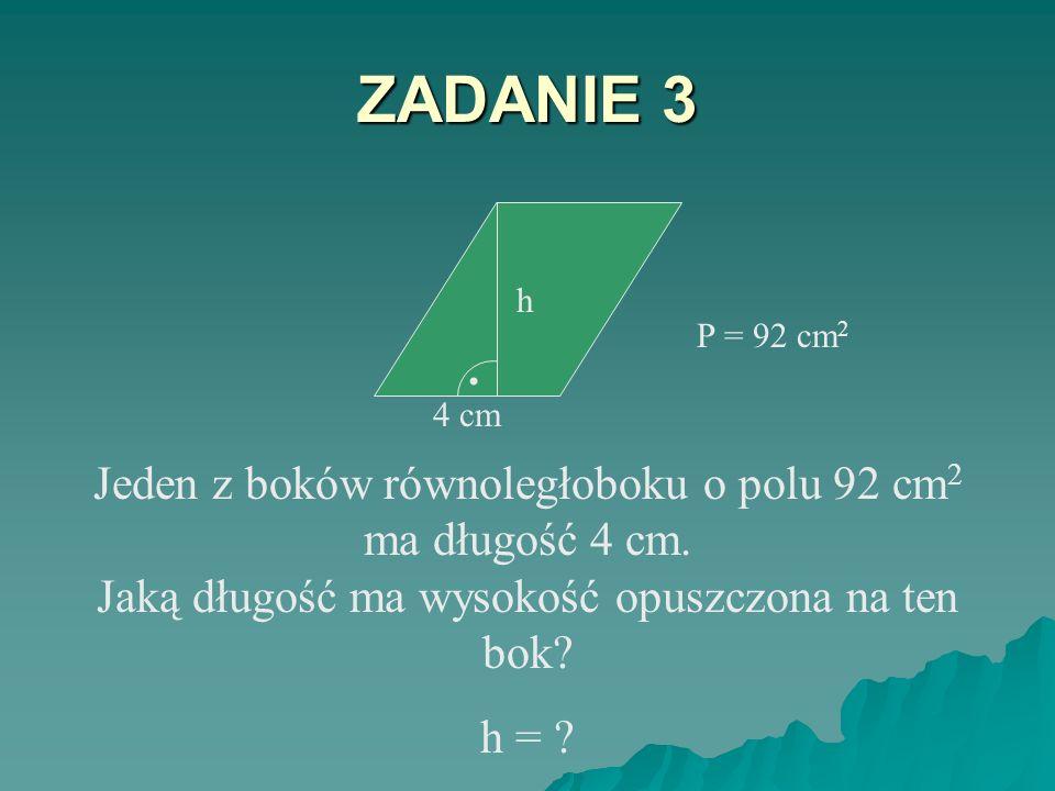 ZADANIE 2 Oblicz pole poniższego równoległoboku.. 2,4 dm 18 cm P = ?