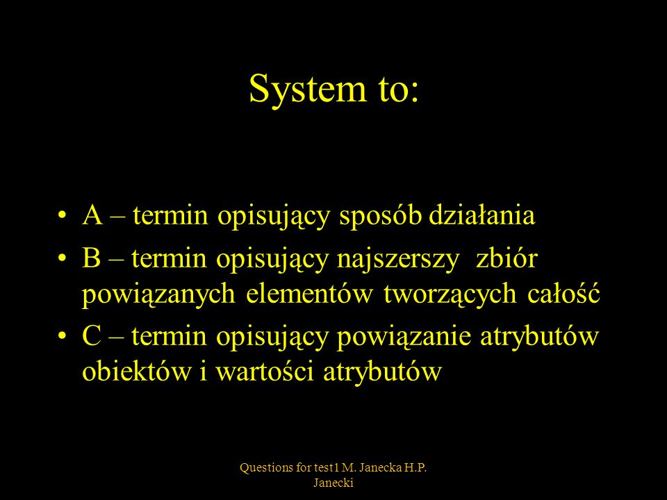 SAP jest akronimem nazwy: A – System Analysis Products B – Systems Applications and Products in Data Processing C – System Aplikacji Procesowych 23Questions for test1 M.