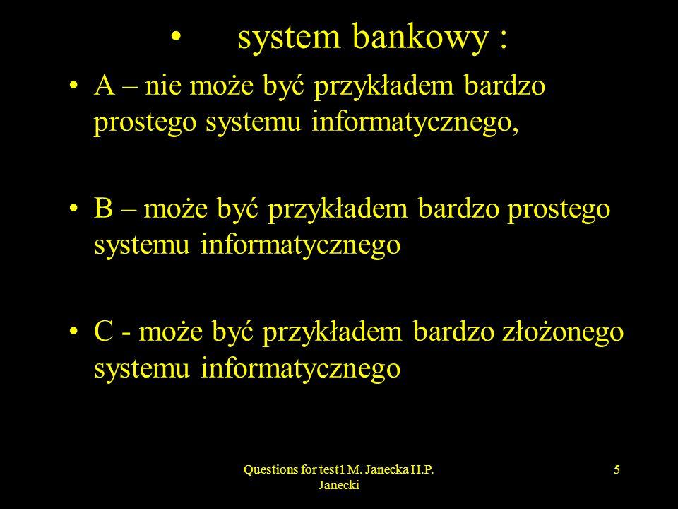 Miarą złożoności systemu może być na przykład ilość elementów systemu połączona ze złożonością stosowanego oprogramowania mierzoną w ilości punktów funkcyjnych zatem: A - Tworzenie systemów informatycznych jest zadaniem trudnym B – Tworzenie systemów informatycznych jest zadaniem łatwym C – Tworzenie systemów informatycznych jest zadaniem prostym 6Questions for test1 M.