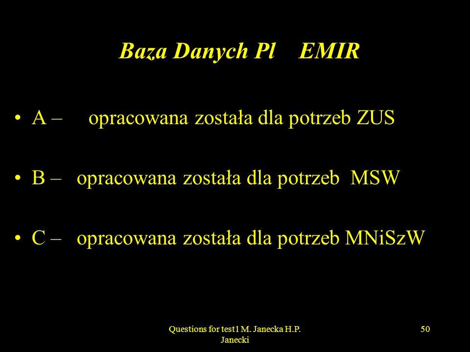 Baza Danych Pl EMIR A – opracowana została dla potrzeb ZUS B – opracowana została dla potrzeb MSW C – opracowana została dla potrzeb MNiSzW 50Question