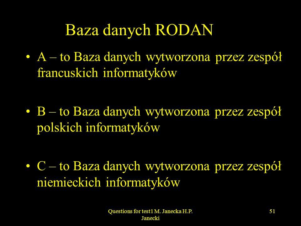 Baza danych RODAN A – to Baza danych wytworzona przez zespół francuskich informatyków B – to Baza danych wytworzona przez zespół polskich informatyków