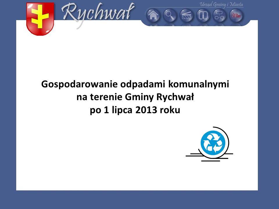 Gospodarowanie odpadami komunalnymi na terenie Gminy Rychwał po 1 lipca 2013 roku
