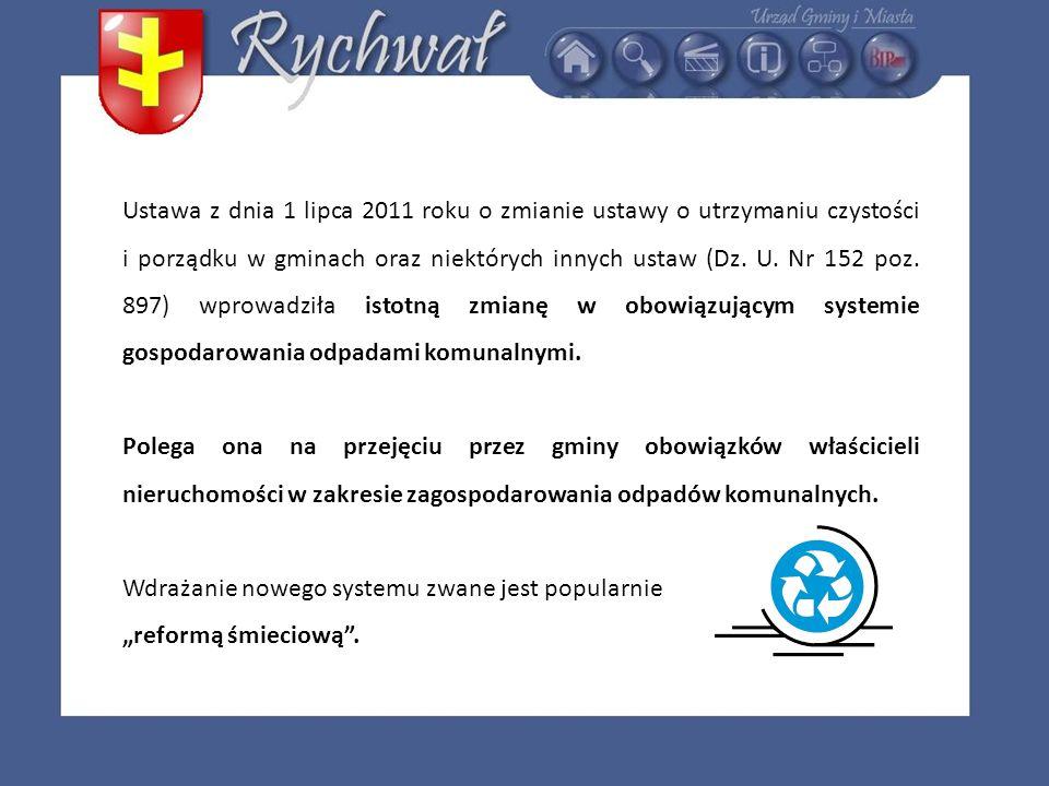 Ustawa z dnia 1 lipca 2011 roku o zmianie ustawy o utrzymaniu czystości i porządku w gminach oraz niektórych innych ustaw (Dz. U. Nr 152 poz. 897) wpr