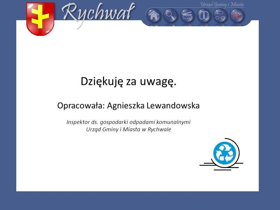 Dziękuję za uwagę. Opracowała: Agnieszka Lewandowska Inspektor ds. gospodarki odpadami komunalnymi Urząd Gminy i Miasta w Rychwale