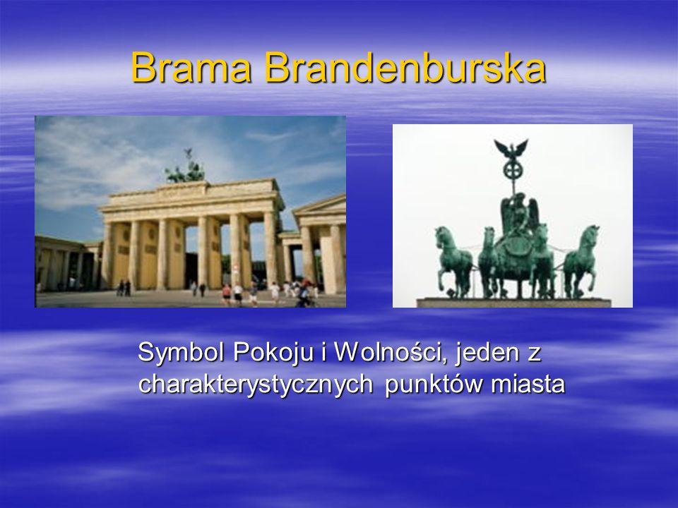 Brama Brandenburska Symbol Pokoju i Wolności, jeden z charakterystycznych punktów miasta