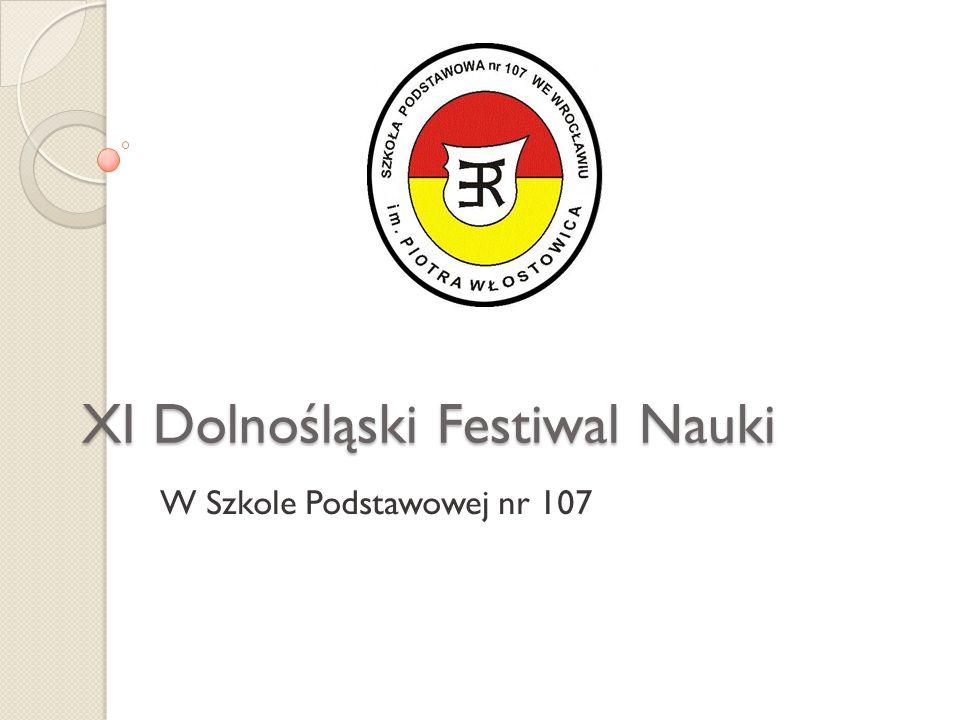 XI Dolnośląski Festiwal Nauki W Szkole Podstawowej nr 107