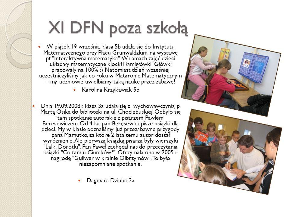 XI DFN poza szkołą W piątek 19 września klasa 5b udała się do Instytutu Matematycznego przy Placu Grunwaldzkim na wystawę pt.
