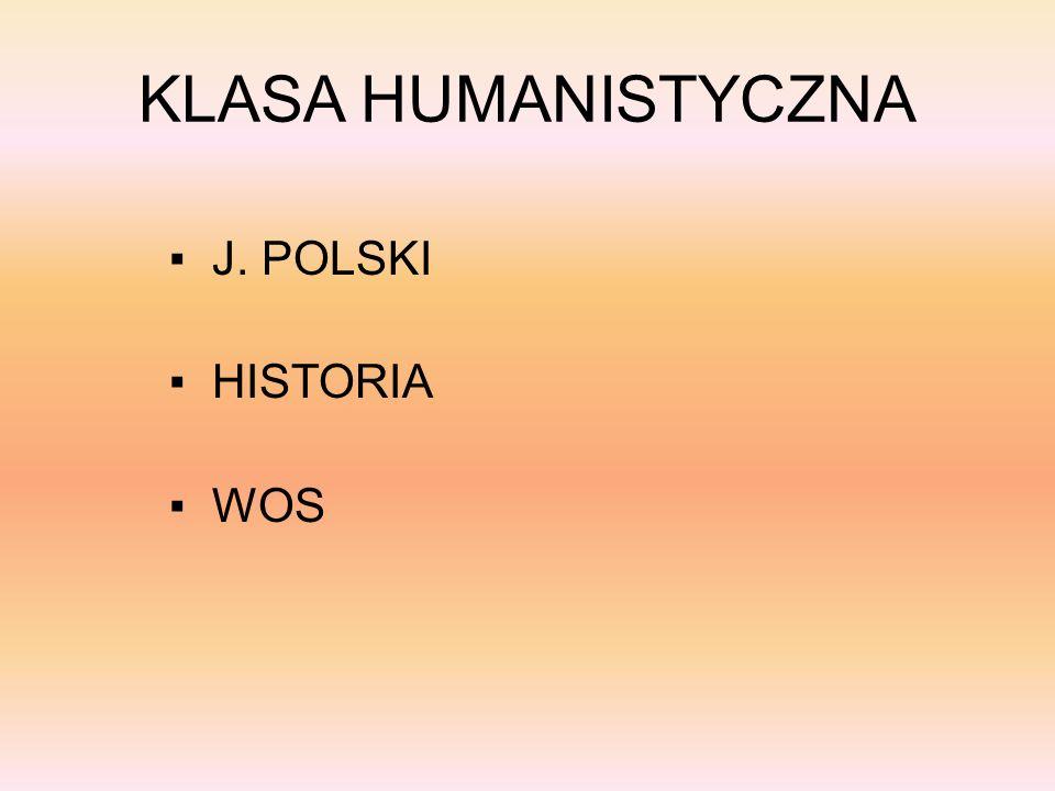 KLASA HUMANISTYCZNA J. POLSKI HISTORIA WOS