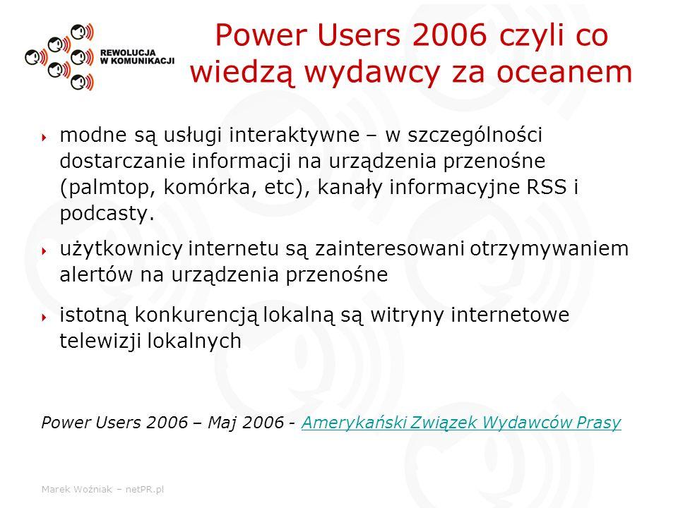 Marek Woźniak – netPR.pl modne są usługi interaktywne – w szczególności dostarczanie informacji na urządzenia przenośne (palmtop, komórka, etc), kanał