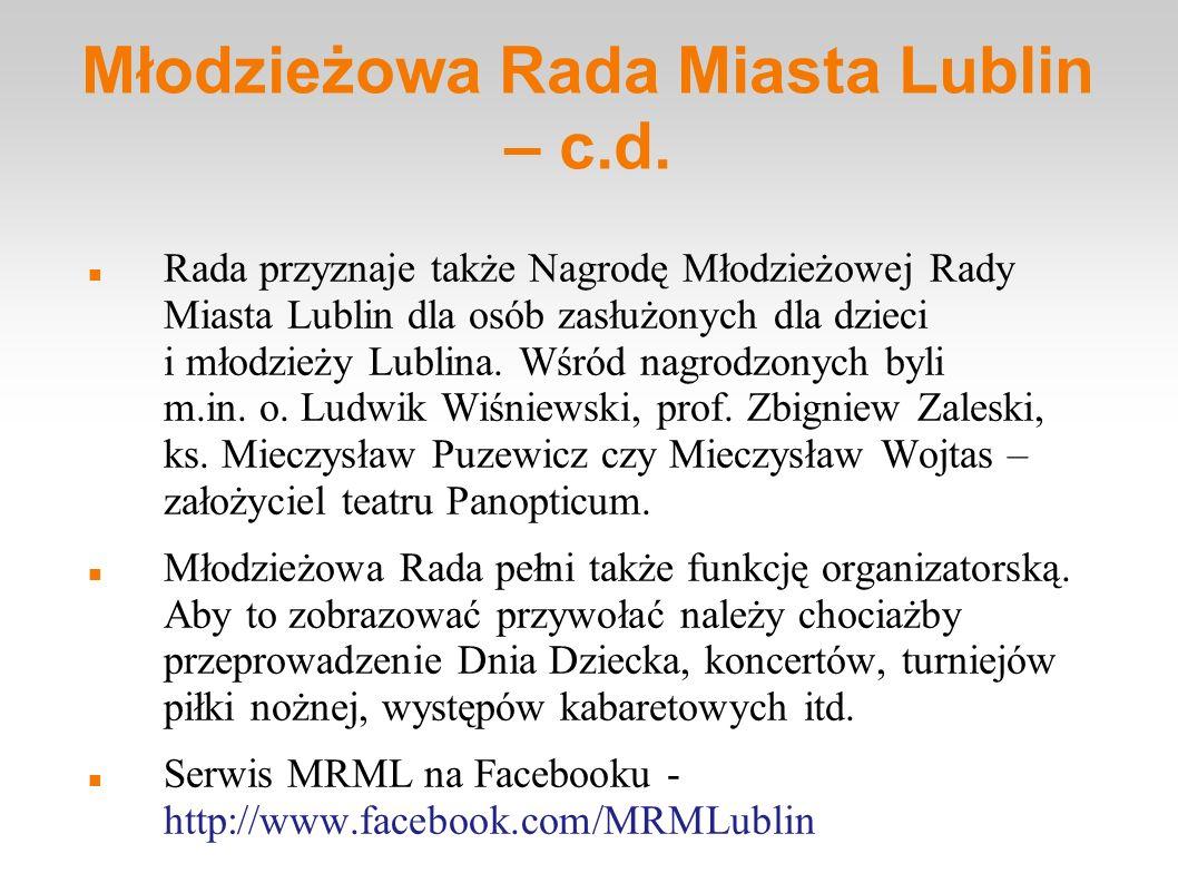 Młodzieżowa Rada Miasta Lublin – c.d. Rada przyznaje także Nagrodę Młodzieżowej Rady Miasta Lublin dla osób zasłużonych dla dzieci i młodzieży Lublina